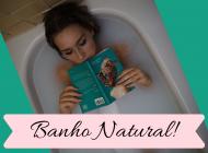 Por que tomar banho natural?
