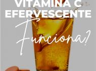 Vitamina C efervescente funciona?